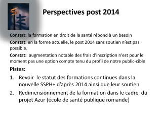 Perspectives post 2014