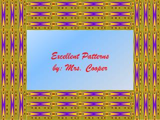 Excellent Patterns by:  Mrs. Cooper