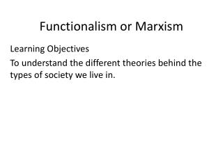 Functionalism or Marxism