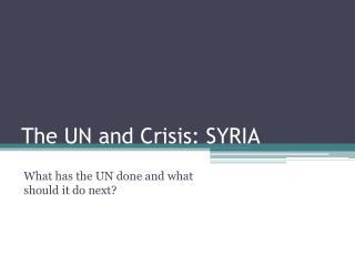 The UN and Crisis: SYRIA