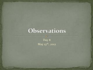 Observations