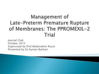 Management  of Late-Preterm Premature Rupture of  Membranes :  The  PPROMEXIL-2  Trial