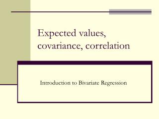 Expected values, covariance, correlation