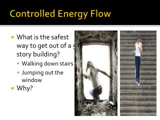 Controlled Energy Flow