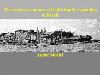 The regressive nature of health family expending in Brazil