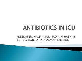 ANTIBIOTICS IN ICU