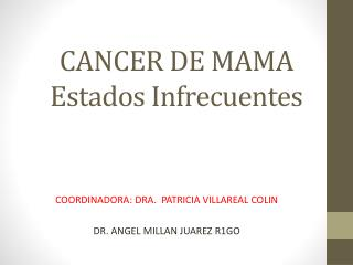 CANCER DE MAMA  Estados Infrecuentes