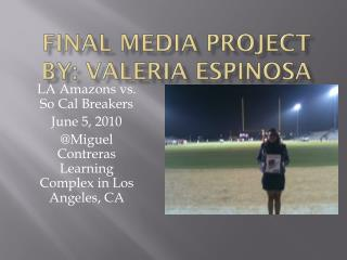 Final Media Project by: Valeria Espinosa
