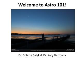 Welcome to  Astro  101!