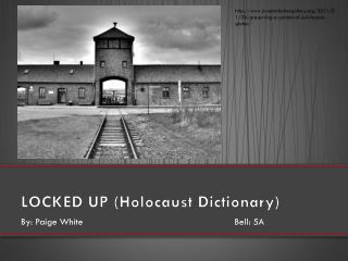 LOCKED UP (Holocaust Dictionary)