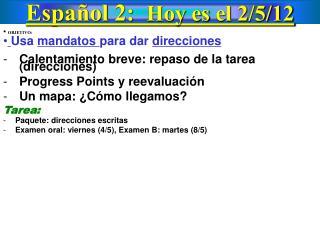 Español 2: Hoy es el 2 / 5 /12