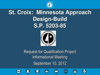 St. Croix:  Minnesota Approach Design-Build S.P. 5203-85
