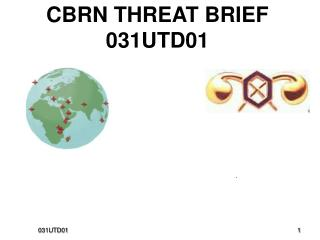 CBRN THREAT BRIEF 031UTD01