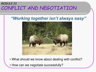 MODULE 23 CONFLICT AND NEGOTIATION