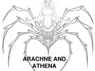ARACHNE AND  ATHENA