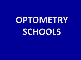 OPTOMETRY SCHOOLS