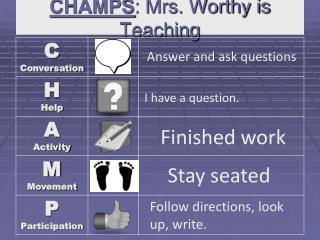 CHAMPS : Mrs. Worthy is Teaching