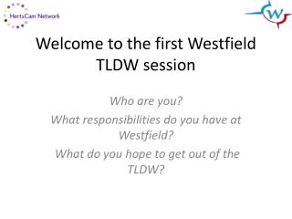 Welcome to the first Westfield TLDW session