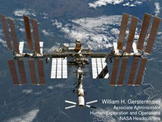 William H. Gerstenmaier Associate Administrator Human Exploration and Operations NASA Headquarters