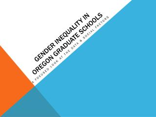 Gender Inequality in Oregon Graduate Schools