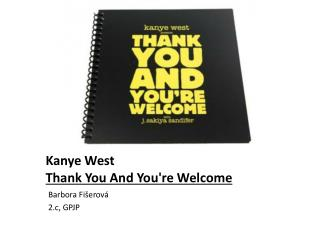 Kanye West T hank You And You're Welcome