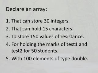 Declare an array: