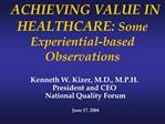 ACHIEVING VALUE IN HEALTHCARE: Some Experiential-based Observations