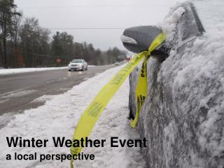 Winter Weather Event a local perspective