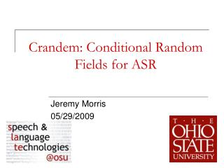 Crandem : Conditional Random Fields for ASR