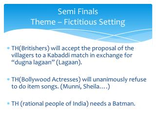 Semi Finals Theme – Fictitious Setting