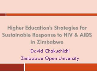 Higher Education's Strategies for Sustainable Response to HIV & AIDS in Zimbabwe