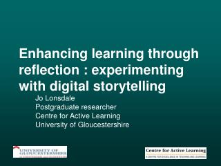 Enhancing learning through reflection : experimenting with digital storytelling