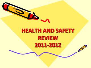 HEALTH AND SAFETY REVIEW 2011-2012