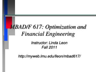 MBAD/F 617: Optimization and Financial Engineering