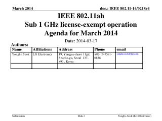 IEEE 802.11ah Sub 1 GHz license-exempt operation Agenda for March 2014