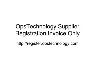 OpsTechnology Supplier Registration Invoice Only