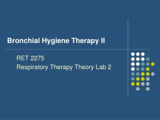 Bronchial Hygiene Therapy II