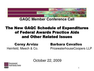 GAQC Member Conference Call The New GAQC Schedule of Expenditures of Federal Awards Practice Aids  and Other Related Iss