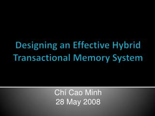 Designing an Effective Hybrid Transactional Memory System