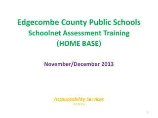 Edgecombe County Public Schools Schoolnet  Assessment Training  (HOME BASE) November/December 2013