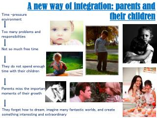 A new way of integration: parents and their children