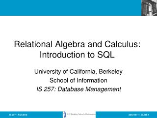 Relational Algebra and Calculus: Introduction to SQL
