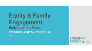 Equity & Family Engagement Early Learning Hubs