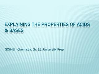 Explaining the Properties of Acids & Bases