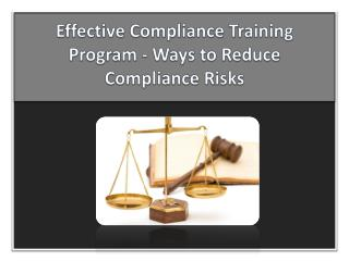 Effective Compliance Training Program - Ways to Reduce Compl
