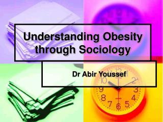 Understanding Obesity through Sociology