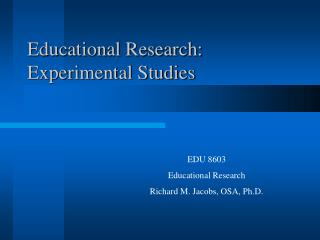 Educational Research:             Experimental Studies