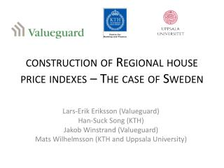 construction of Regional  house price  indexes –  The case of  Sweden