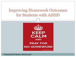Improving Homework Outcomes for Students with ADHD