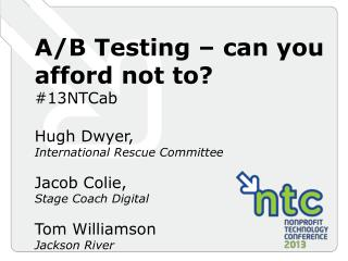 A/B Testing – can you afford not to? #13NTCab